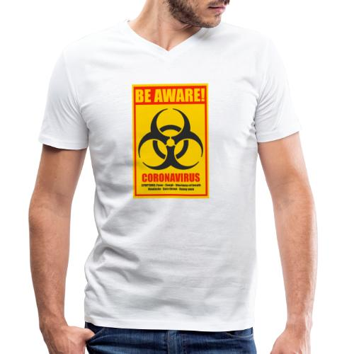Be aware! Coronavirus biohazard - Men's Organic V-Neck T-Shirt by Stanley & Stella