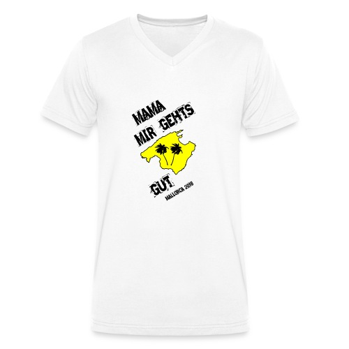 Mama mir gehts gut. Mallorca 2018 - Männer Bio-T-Shirt mit V-Ausschnitt von Stanley & Stella