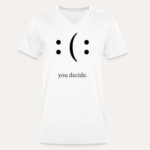 you decide. - Männer Bio-T-Shirt mit V-Ausschnitt von Stanley & Stella
