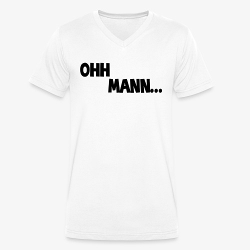 OH MANN... Design Standard - Männer Bio-T-Shirt mit V-Ausschnitt von Stanley & Stella