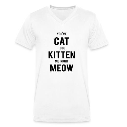 CAT to be KITTEN me - Männer Bio-T-Shirt mit V-Ausschnitt von Stanley & Stella