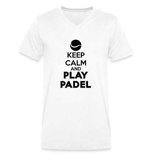 Keep Calm and Play Padel - Camiseta ecológica hombre con cuello de pico de Stanley & Stella
