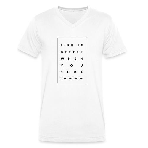 Life is better when you surf - Männer Bio-T-Shirt mit V-Ausschnitt von Stanley & Stella