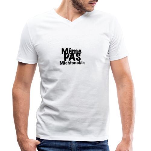 Même pas michtonable - Lettrage Black - T-shirt bio col V Stanley & Stella Homme