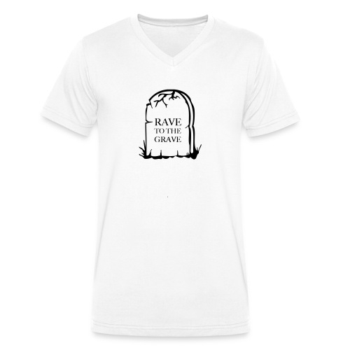 Rave to the Grave - Men's Organic V-Neck T-Shirt by Stanley & Stella