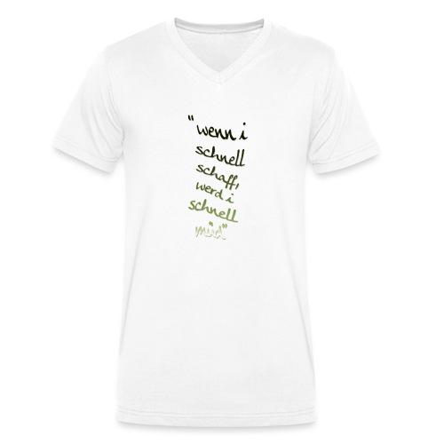 Wenn i schnell schaff werd i schnell müd - Männer Bio-T-Shirt mit V-Ausschnitt von Stanley & Stella