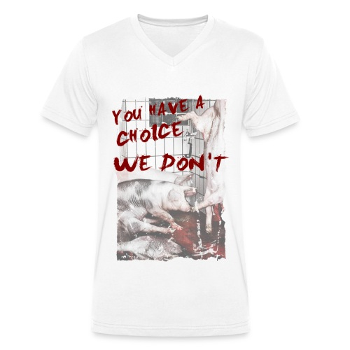 you have a choice we don t - Männer Bio-T-Shirt mit V-Ausschnitt von Stanley & Stella