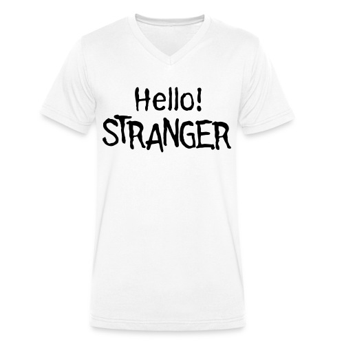 HELLO STRANGER - Men's Organic V-Neck T-Shirt by Stanley & Stella