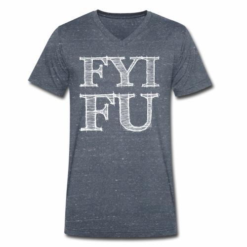 FYI - FU - Männer Bio-T-Shirt mit V-Ausschnitt von Stanley & Stella