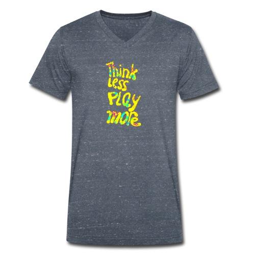 think less play more - Mannen bio T-shirt met V-hals van Stanley & Stella
