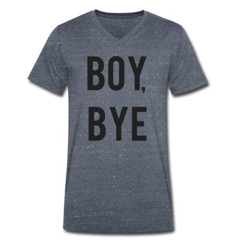 Boy bye - Mannen bio T-shirt met V-hals van Stanley & Stella