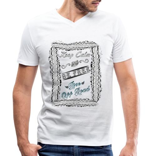 Keep Calm and Be Free - Camiseta ecológica hombre con cuello de pico de Stanley & Stella