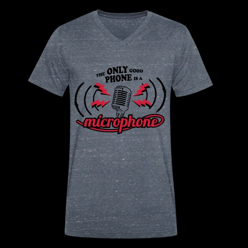 The only good phone is a microphone - Männer Bio-T-Shirt mit V-Ausschnitt von Stanley & Stella