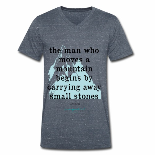 Confucius` Quote - The man who moves a mountain - Men's Organic V-Neck T-Shirt by Stanley & Stella