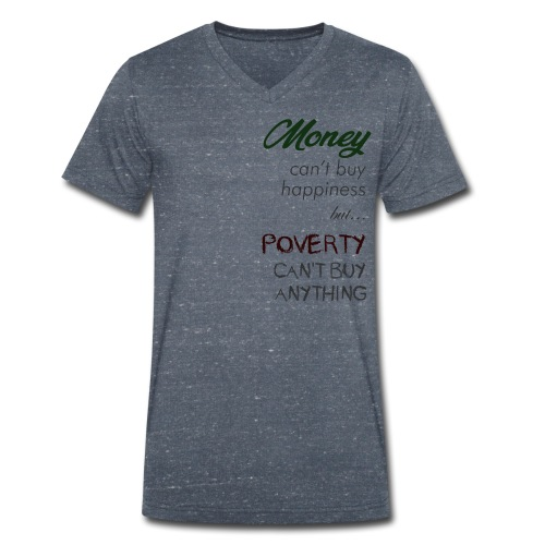 Money can't buy happiness - T-shirt ecologica da uomo con scollo a V di Stanley & Stella