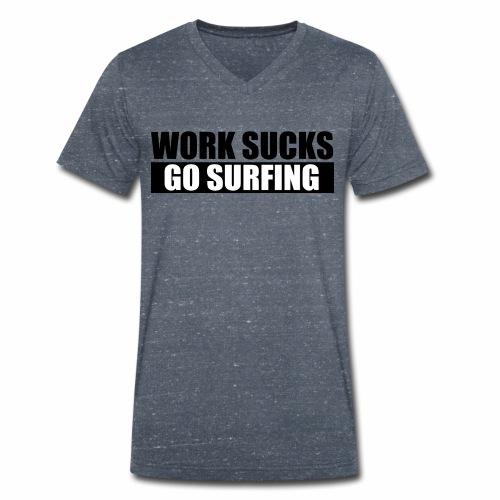 work_sucks_go_surf - Camiseta ecológica hombre con cuello de pico de Stanley & Stella
