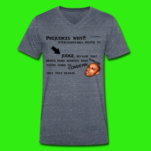 Prejudices why... - Mannen bio T-shirt met V-hals van Stanley & Stella