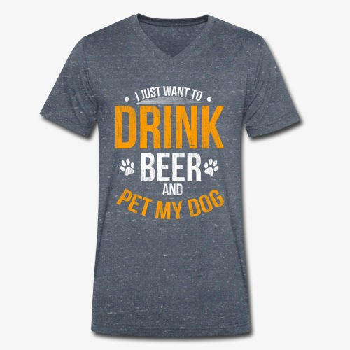 Drink Beer and Pet My Dog Beer Lover Gift Tshirt - Men's Organic V-Neck T-Shirt by Stanley & Stella