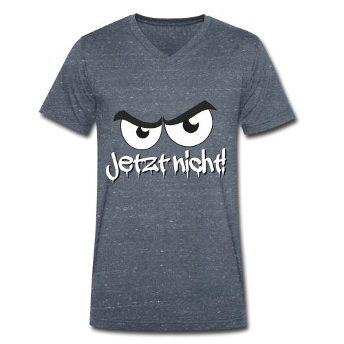 Jetzt nicht! Cooler Spruch mit bösem Blick - Männer Bio-T-Shirt mit V-Ausschnitt von Stanley & Stella