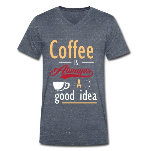 coffee is always a good idea i love coffee Kaffee - Männer Bio-T-Shirt mit V-Ausschnitt von Stanley & Stella