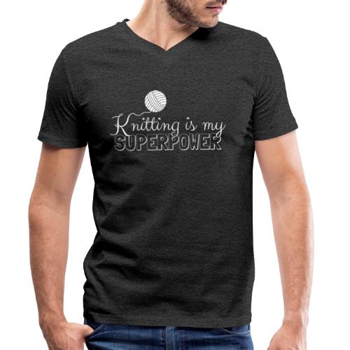 Knitting Is My Superpower - Men's Organic V-Neck T-Shirt by Stanley & Stella