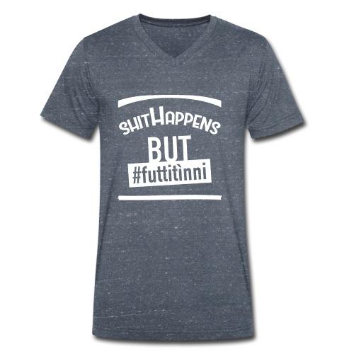 Shit Happens But #Futtitìnni - T-shirt ecologica da uomo con scollo a V di Stanley & Stella