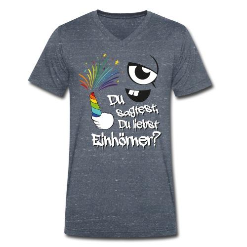 Du sagtest, Du liebst Einhörner? - Männer Bio-T-Shirt mit V-Ausschnitt von Stanley & Stella