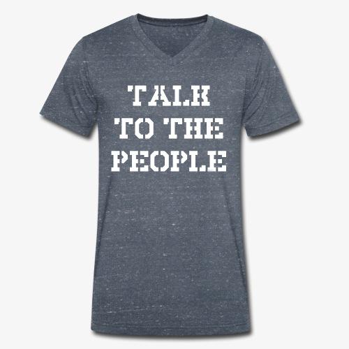 Talk to the people - weiß - Männer Bio-T-Shirt mit V-Ausschnitt von Stanley & Stella