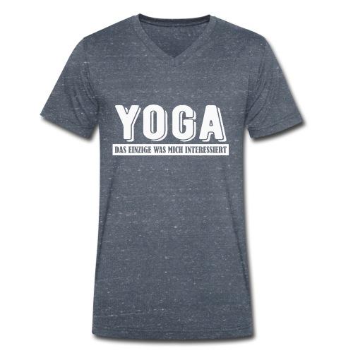 Yoga - das einzige was mich interessiert. - Männer Bio-T-Shirt mit V-Ausschnitt von Stanley & Stella
