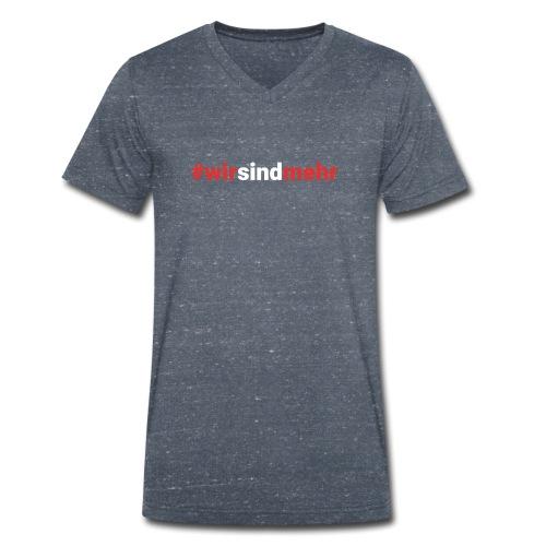 Wir sind mehr + für mehr Toleranz - Männer Bio-T-Shirt mit V-Ausschnitt von Stanley & Stella