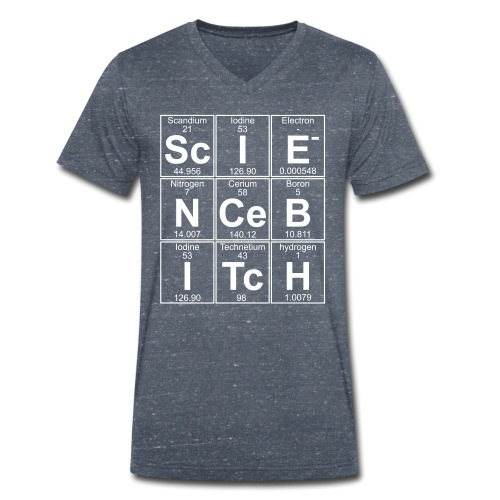 Science Bitch (eleMental) - Men's Organic V-Neck T-Shirt by Stanley & Stella