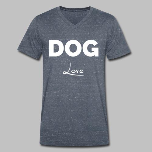 DOG LOVE - Geschenkidee für Hundebesitzer - Männer Bio-T-Shirt mit V-Ausschnitt von Stanley & Stella