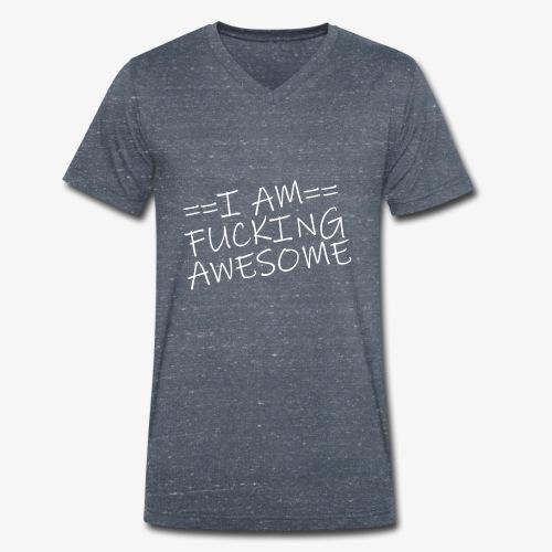 I am fucking Awesome - Mannen bio T-shirt met V-hals van Stanley & Stella