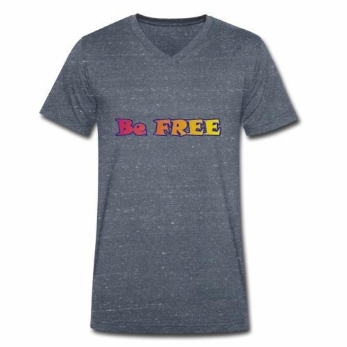 Be FREE ! Soyez Libre. - T-shirt bio col V Stanley & Stella Homme