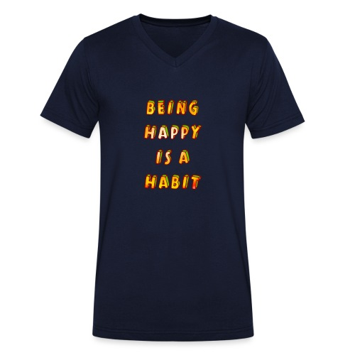 being happy is a habit - Men's Organic V-Neck T-Shirt by Stanley & Stella
