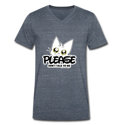 Please Don't Talk To Me - Men's Organic V-Neck T-Shirt by Stanley & Stella