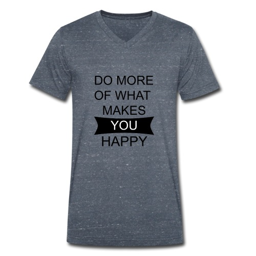 Do more of what makes you happy - Männer Bio-T-Shirt mit V-Ausschnitt von Stanley & Stella