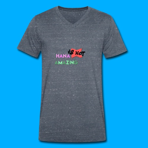 Hana Is Not Amazing T-Shirts - Men's Organic V-Neck T-Shirt by Stanley & Stella