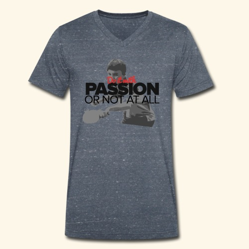 Do it with PASSION or not at all, ping pong champ - Männer Bio-T-Shirt mit V-Ausschnitt von Stanley & Stella