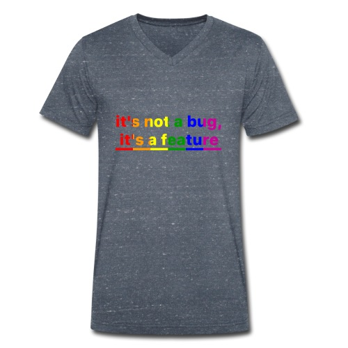It's not a bug, it's a feature (Rainbow pride( - Camiseta ecológica hombre con cuello de pico de Stanley & Stella