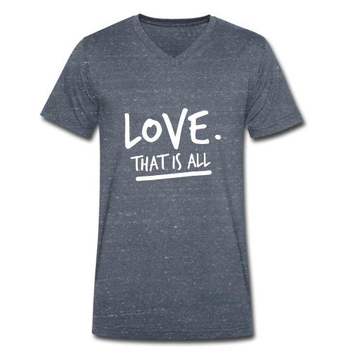 Love that is all B - T-shirt ecologica da uomo con scollo a V di Stanley & Stella