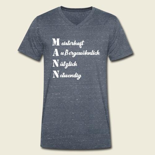 MANN - meisterhaft, außergewöhnlich, nützlich - Männer Bio-T-Shirt mit V-Ausschnitt von Stanley & Stella
