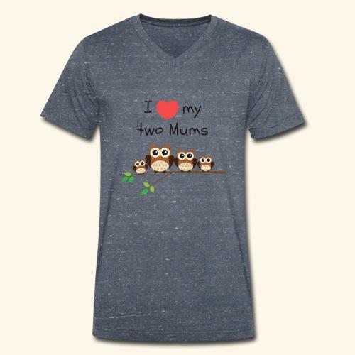 I love my two mums - T-shirt bio col V Stanley & Stella Homme