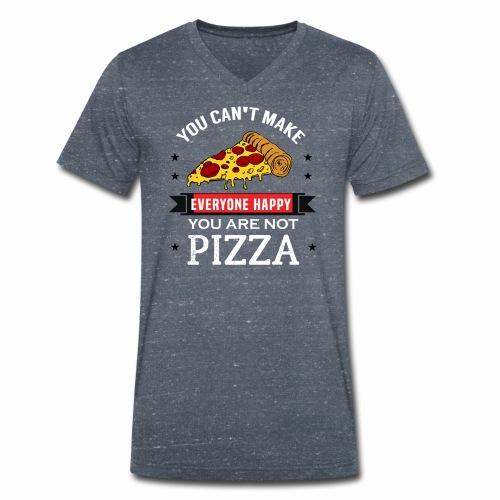 You can't make everyone Happy - You are not Pizza - Männer Bio-T-Shirt mit V-Ausschnitt von Stanley & Stella