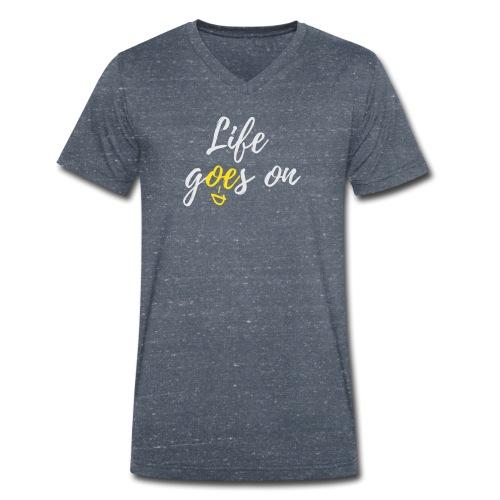 T-Shirt für schlechte Tage - Life goes on - Männer Bio-T-Shirt mit V-Ausschnitt von Stanley & Stella