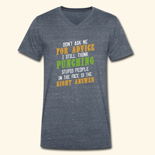 Don't Ask Me For Advice Sarkasmus Witzig - Männer Bio-T-Shirt mit V-Ausschnitt von Stanley & Stella