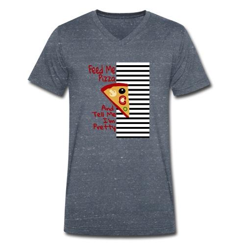 Feed Me Pizza And Tell Me I'm Pretty - Økologisk T-skjorte med V-hals for menn fra Stanley & Stella