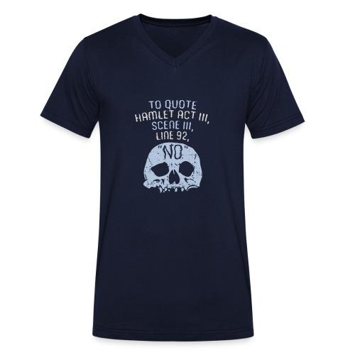 Hamlet von Shakespeare - NEIN - Männer Bio-T-Shirt mit V-Ausschnitt von Stanley & Stella