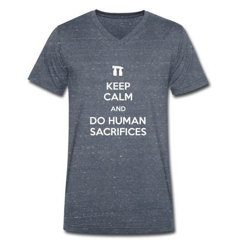 Keep calm and do human sacrifices - T-shirt ecologica da uomo con scollo a V di Stanley & Stella
