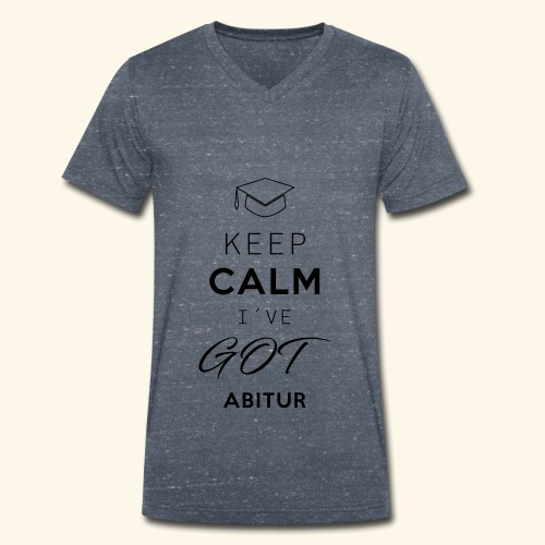 Keep Calm I´ve Got Abitur - Männer Bio-T-Shirt mit V-Ausschnitt von Stanley & Stella